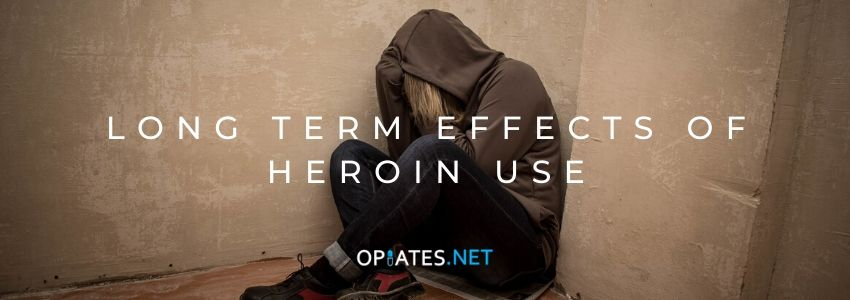 Long Term Effects of Heroin Use