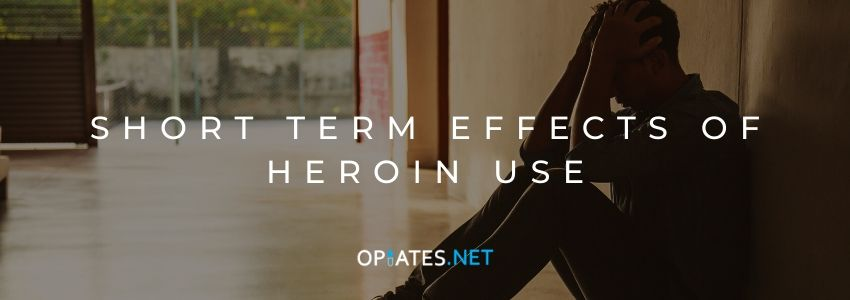 Short Term Effects of Heroin Use