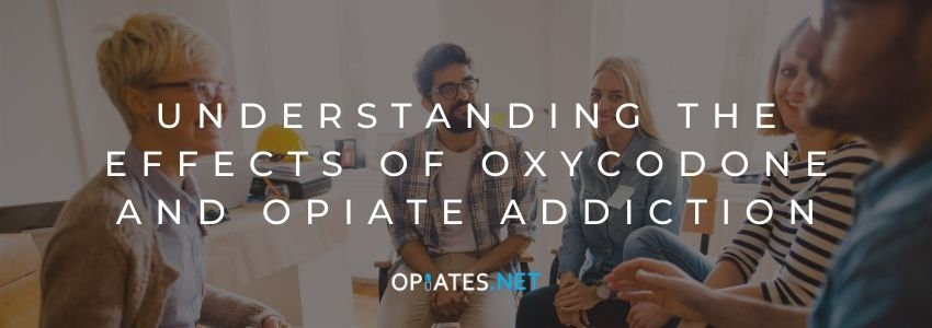 Understanding the Effects of Oxycodone and Opiate Addiction